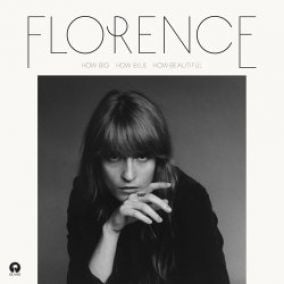 Florence & The Machine - How Big How Blue How